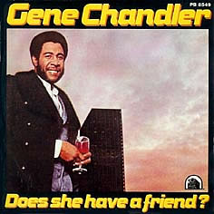 Gene Chandler Does She Have A Friend Let Me Make Love To You