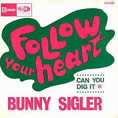 Bunny Sigler Follow Your Heart